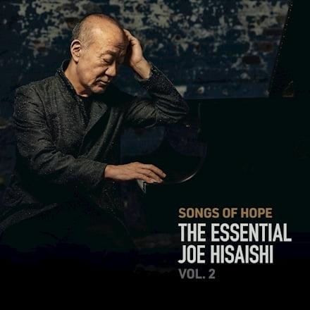 Songs of Hope The Essential Joe Hisaishi Vol 2