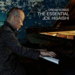 Dream Songs The Essential Joe Hisaishi Vol 1